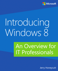 Introducing Windows 8: An Overview for IT Professionals (Final Edition)